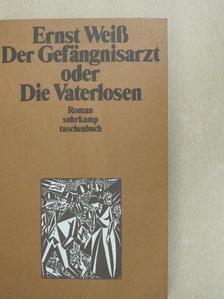 Ernst Weiss - Der Gefängnisarzt oder Die Vaterlosen [antikvár]