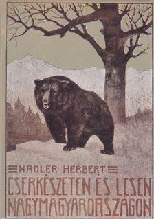 Nadler Herbert - Cserkészeten és lesen Nagymagyarországon [antikvár]