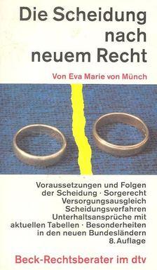 MÜNCH, EVA MARIE VON - Die Scheidung nach neuem Recht [antikvár]