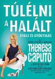 Theresa Caputo - Túlélni a halált ***