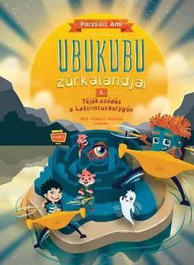 Ubukubu Zűrkalandjai 2. - Tájékozódás a Labirintusbolygón