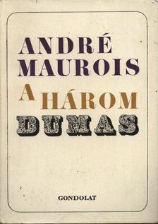 André Maurois - A három Dumas [antikvár]