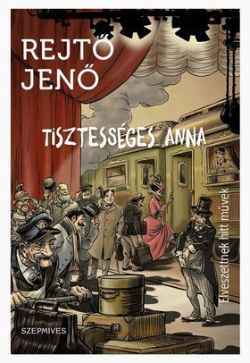 REJTŐ JENŐ - Tisztességes Anna - Elveszettnek hitt művek