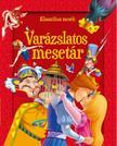 Szalay Könyvkiadó - Varázslatos mesetár - Klasszikus mesék