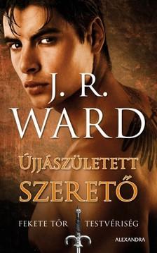 J. R. Ward, - Újjászületett szerető [eKönyv: epub, mobi]