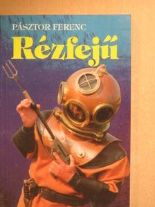 Pásztor Ferenc - Rézfejű [antikvár]