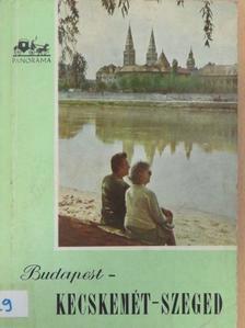 Magyar László - Budapest-Kecskemét-Szeged [antikvár]