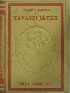 Lakatos László - Tavaszi játék [antikvár]