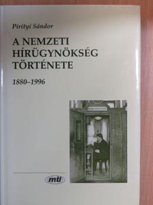 Pirityi Sándor - A nemzeti hírügynökség története [antikvár]