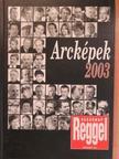 Bagi István - Arcképek 2003 [antikvár]