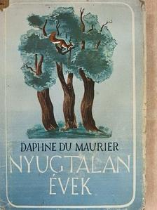 Daphne du Maurier - Nyugtalan évek [antikvár]