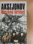 Vaszilij Akszjonov - Moszkvai történet [antikvár]