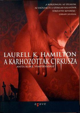 Laurell K Hamilton - A KÁRHOZOTTAK CIRKUSZA - ANITA BLAKE, VÁMPÍRVADÁSZ 3.