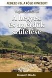 Vojnits András - A hegyek és az erdők születése [eKönyv: pdf, epub, mobi]