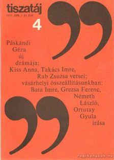 Vörös László - Tiszatáj 1977. április 31. évf. 4. [antikvár]