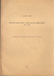 Galambos Ferenc - Képzőművészeti élet a bécsi magyar emigrációban 1919-1928 [antikvár]