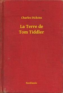 Charles Dickens - La Terre de Tom Tiddler [eKönyv: epub, mobi]