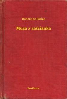 Honoré de Balzac - Muza z za¶cianka [eKönyv: epub, mobi]