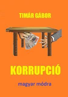 Tímár Gábor - Korrupció magyar módra