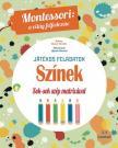 Chiara Piroddi - Színek Montessori:Játékos feladatokkal és sok-sok szép matricával