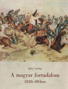 Spira György - A magyar forradalom 1848-49-ben [antikvár]