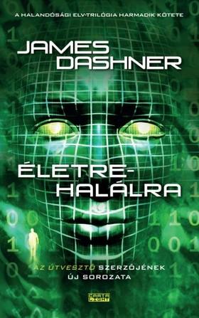 James Dashner - Életre halálra [eKönyv: epub, mobi]