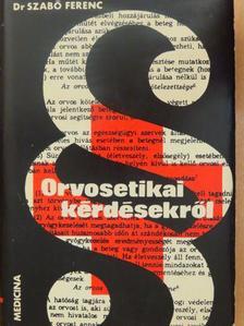Dr. Szabó Ferenc - Orvosetikai kérdésekről [antikvár]