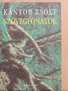 Kántor Zsolt - Szövegfonatok [antikvár]