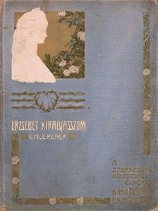 Ábrányi Emil C. - Erzsébet királyasszony emlékének [antikvár]