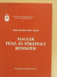 Bódy László - Magyar pénz- és tőkepiaci rendszer [antikvár]