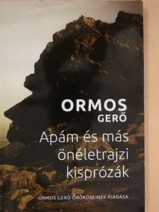 Ormos Gerő - Apám és más önéletrajzi kisprózák [antikvár]