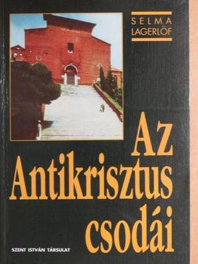 Selma Lagerlöf - Az Antikrisztus csodái [antikvár]