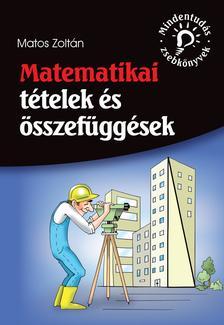 Matos Zoltán - Matematikai tételek és összefüggések (Mindentudás zsebkönyvek)