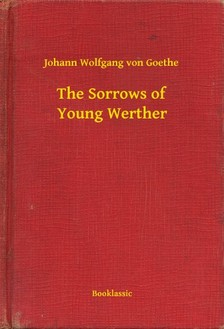 Johann Wolfgang Goethe - The Sorrows of Young Werther [eKönyv: epub, mobi]