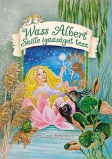 Wass Albert - Szille igazságot tesz - Tavak könyve - 7. mese