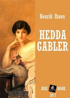 Henrik, Ibsen - Hedda Gabler [eKönyv: epub, mobi]