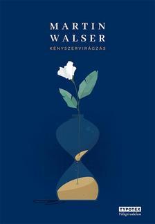 Martin Walser - Kényszervirágzás