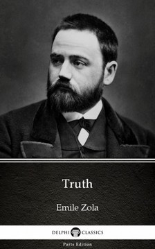 ÉMILE ZOLA - Truth by Emile Zola (Illustrated) [eKönyv: epub, mobi]