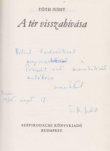 Tóth Judit - A tér visszahívása (dedikált) [antikvár]