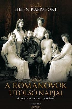 RAPPAPORT, Helen - A Romanovok utolsó napja