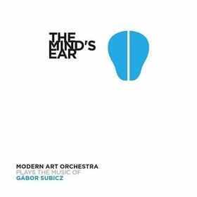 MODERN ART ORCHESTRA - THE MIND'S EAR CD MODERN ART ORCHESTRA