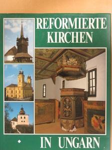 Dercsényi Balázs - Reformierte Kirchen in Ungarn [antikvár]