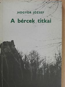 Hogyor József - A bércek titkai (dedikált példány) [antikvár]