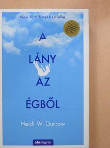 Heidi W. Durrow - A lány az égből [antikvár]