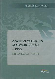 Sáringer János - A szuezi válság és Magyarország, 1956 [antikvár]