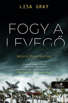 Lisa Gray-Sziklai István - Fogy a levegő (Jessica Shaw nyomoz 1.)