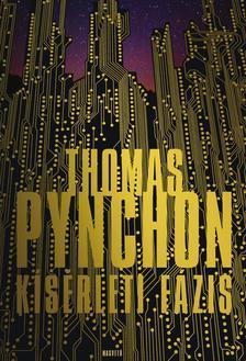 Thomas Pynchon - Kísérleti fázis ###