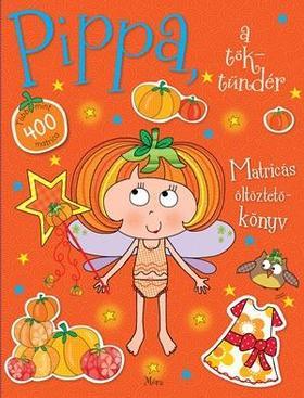Pippa, a töktündér - Több mint 400 matrica Matricás öltöztetőkönyv