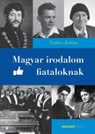 FRÁTER ZOLTÁN - Magyar irodalom fiataloknak