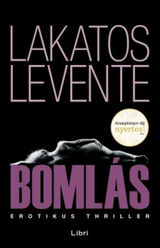 Lakatos Levente - Bomlás [eKönyv: epub, mobi]